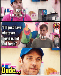 """Bad, Dude, and Fresh: DC  EXECUTIVES  """"I'll just have  whatever  movie is hot  and fresh  TAIN  ans  ララ  Dude. We don't serve that here....this is Baskin Bad Movies. MarvelousJokes"""