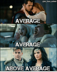 Batman, Memes, and Superman: @dc fans united  AVERAGE  AVERAGE  ABOVE AVERAGE Who's your favorite DCEU couple? By @dc_fans_united ! dc dccomics dceu dcu dcrebirth dcnation dcextendeduniverse batman superman manofsteel thedarkknight wonderwoman justiceleague cyborg aquaman martianmanhunter greenlantern theflash greenarrow suicidesquad thejoker harleyquinn comics injusticegodsamongus