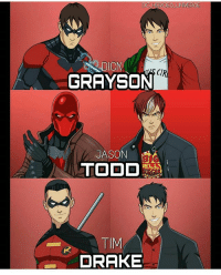 Batman, Drake, and Memes: DC HEROEO UNIVEROE  DICK  GRAYSON  S CIR  JASON  TODD  ELLY  TIM  DRAKE Who's your favourite robin ? dc dccomics dceu dcu dcrebirth dcnation dcextendeduniverse batman superman manofsteel thedarkknight wonderwoman justiceleague cyborg aquaman martianmanhunter greenlantern theflash greenarrow suicidesquad thejoker harleyquinn comics