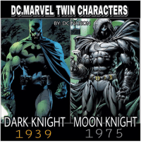 Memes, Superman, and Twins: DC,MARVEL TWIN CHARACTERS  BY DCINATION  VENGEANCE  ADARK KNIGHT MOON-KNIGHT  1975  1939 BATMAN or MOON KNIGHT and why ? dc dccomics dceu dcu dcrebirth dcnation dcextendeduniverse batman superman manofsteel thedarkknight wonderwoman justiceleague cyborg aquaman martianmanhunter greenlantern theflash greenarrow suicidesquad thejoker harleyquinn comics injusticegodsamongus