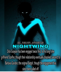 Who's gonna be the 100k Follower?🙈!: DC na lon universe  NIGHTWING  Dick Grayson has been engagedtwice first to hislongtime  girfriend Starfire thoughtheirrelationship eventually dissolved second to  Barbara Gordon the original Batgirl though the engagement has  since been called off Who's gonna be the 100k Follower?🙈!