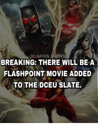 Batman, Memes, and Superman: DC NATION UNIVERS  BREAKING: THERE WILL BE A  FLASHPOINT MOVIE ADDED  TO THE DCEU SLATE The flash movie is FLASHPOINT Holy fuckingvfuvk 🚨🚨🚨 Art by @spdrmnkyofficial dc dccomics dceu dcu dcrebirth dcnation dcextendeduniverse batman superman manofsteel thedarkknight wonderwoman justiceleague cyborg aquaman martianmanhunter greenlantern theflash greenarrow suicidesquad thejoker harleyquinn comics injusticegodsamongus