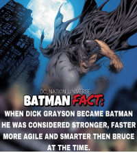 Q: Dick or Bruce? dc dccomics dceu dcu dcrebirth dcnation dcextendeduniverse batman superman manofsteel thedarkknight wonderwoman justiceleague cyborg aquaman martianmanhunter greenlantern theflash greenarrow suicidesquad thejoker harleyquinn comics injusticegodsamongus: DC NATION UNIVERSE  BATMANFAS  WHEN DICK GRAYSON BECAME BATMAN  HE WAS CONSIDERED STRONGER, FASTER  MORE AGILE AND SMARTER THEN BRUCE  AT THE TIME Q: Dick or Bruce? dc dccomics dceu dcu dcrebirth dcnation dcextendeduniverse batman superman manofsteel thedarkknight wonderwoman justiceleague cyborg aquaman martianmanhunter greenlantern theflash greenarrow suicidesquad thejoker harleyquinn comics injusticegodsamongus