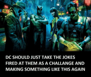 Jokes, Movie, and Them: DC SHOULD JUST TAKE THE JOKES  FIRED AT THEM AS A CHALLANGE AND  MAKING SOMETHING LIKE THIS AGAIN Still my favourite movie ever