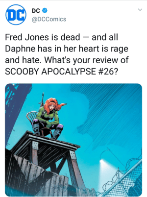 Tumblr, Angel, and Bebe: @DCComics  Fred Jones is dead -and all  Daphne has in her heart is rage  and hate. What's your review of  SCOOBY APOCALYPSE kiokushitaka: valenshawke:  bebe-benzenheimer:  transgoats:  angel-baez:  What  What  WHAT   WHAT  wHAT