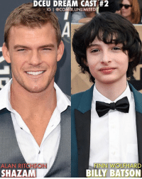 For day 2 of my 7 days of DCEU Dream Fan-Casts, I picked AlanRitchson as Shazam and FinnWolfhard as BillyBaston Do you agree? ⬇️Comment Below⬇️ • DCEUDreamCast: DCEU DREAM CAST#2  IG I @COMIX.UNLIMITED  ALAN RITCHSON  SHAZAM  FINN WOLFHARD  BILLY BATSON For day 2 of my 7 days of DCEU Dream Fan-Casts, I picked AlanRitchson as Shazam and FinnWolfhard as BillyBaston Do you agree? ⬇️Comment Below⬇️ • DCEUDreamCast