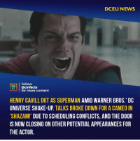 "I'm angry. Very fucking angry. I confess I loved the DC movies more than Marvel. I love The man of steel and the extended version of BVS. But after all the fucking mistakes, I've reconsidered my fanaticism. On the one hand, Henry is right to leave. HE realized that there in the company just don't know what to do, and they start doing shit. Now DC is just a fucking clone of marvel with humor and a simple plot. Because Warners thinks this is the key to the success of films from Marvel. I don't believe that grown-up businessmen didn't get the gist of marvel building their universe very subtly brick by brick, and they didn't put everyone together in one movie at once like DC in JL. The funny thing is that the last appearance of Henry in the role of Superman took place in the""Justice, trash, League"". Your thoughts? -⠀ Follow @cinfacts for more facts: DCEU NEWS  Follow  ONEMA  ACIS @cinfacts  for more content  HENRY CAVILL OUT AS SUPERMAN AMID WARNER BROS.' DC  UNIVERSE SHAKE-UP. TALKS BROKE DOWN FOR A CAMEO IN  SHAZAM! DUE TO SCHEDULING CONFLICTS, AND THE DOOR  IS NOW CLOSING ON OTHER POTENTIAL APPEARANCES FOR  THE ACTOR. I'm angry. Very fucking angry. I confess I loved the DC movies more than Marvel. I love The man of steel and the extended version of BVS. But after all the fucking mistakes, I've reconsidered my fanaticism. On the one hand, Henry is right to leave. HE realized that there in the company just don't know what to do, and they start doing shit. Now DC is just a fucking clone of marvel with humor and a simple plot. Because Warners thinks this is the key to the success of films from Marvel. I don't believe that grown-up businessmen didn't get the gist of marvel building their universe very subtly brick by brick, and they didn't put everyone together in one movie at once like DC in JL. The funny thing is that the last appearance of Henry in the role of Superman took place in the""Justice, trash, League"". Your thoughts? -⠀ Follow @cinfacts for more facts"