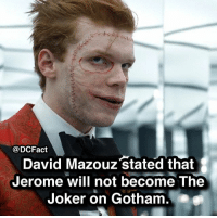 """Disappointed, Joker, and Memes: @DCFact  David Mazouz Stated that  Jerome will not become The  Joker on Gotham. """" are you disappointed? 🦇"""