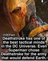 Who's your favorite villain?: @DCFact  Deathstroke has one of  the best tactical minds  in the DC Universe. Even  Superman chose  Deathstroke for the army  that would defend Earth. Who's your favorite villain?