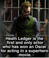 Memes, Superhero, and Heath Ledger: @DCFact  Heath Ledger is'the  first and only actor  who has won an Oscar  for acting in a superhero  movie. he was an icon 😰