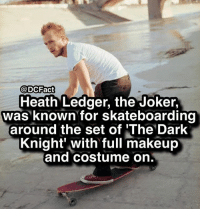 Joker, Makeup, and Memes: @DCFact  Heath Ledger, the Joker,  was known for skateboarding  around the set of 'The Dark  Knight' with full makeup  and costume on Irreplaceable.