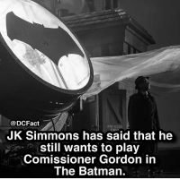 should they recast someone if it's a standalone or do you want to see more JK Simmons as Gordon?: @DCFact  ROOF ACCESS  ONLY  JK Simmons has said that he  still wants to play  Comissioner Gordon in  The Batman. should they recast someone if it's a standalone or do you want to see more JK Simmons as Gordon?