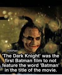 Batman, Memes, and Movie: @DCFact  The Dark Knight' was the  first Batman film to not  feature the word 'Batman'  in the title of the movie. 😯
