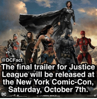Finals, Memes, and New York: @DCFact  The final trailer for Justice  League will be released at  the New York Comic-Con,  Saturday, October 7th  いUPERHERO,WORLD1996 Anyone going to NY Comic-Con?