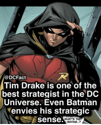 Batman, Drake, and Memes: @DCFact  Tim Drake is one'of the  best strategist in the DC  Universe. Even Batman  envies his strategic  sense  WHAT'S THAT  SAVING...? Which Robin would you like to see in a live action film?