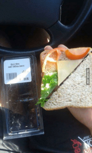 Supermarket sandwich, worth $1.25. Would you pay for this?: Dcknay  SAND CHEESE#TOMATO  27  8 19.95  AWink  NC  VIA 9GAG.COM Supermarket sandwich, worth $1.25. Would you pay for this?