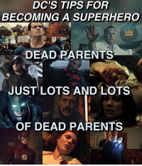 This is too damn funny. I'm ☠️ . Credit to: @kingofmetahumans . . . 🚨please be sure to check out our OFFICIAL PODCAST by clicking the link in my bio. It's a really funny-informative show. Leave an iTunes review and you might win a goodie bag🚨 . . . dccomics dcrebirth batman superman wonderwoman aquaman justiceleague cyborg grantgustin ezramiller galgadot supergirl melissabenoist injustice2 barryallen reverseflash blackflash kidflash wallywest: DC'S TIPS FOR  BECOMING A SUPERHERO  DEAD PARENTS  JUST LOTS AND LOTS  OF DEAD PARENTS This is too damn funny. I'm ☠️ . Credit to: @kingofmetahumans . . . 🚨please be sure to check out our OFFICIAL PODCAST by clicking the link in my bio. It's a really funny-informative show. Leave an iTunes review and you might win a goodie bag🚨 . . . dccomics dcrebirth batman superman wonderwoman aquaman justiceleague cyborg grantgustin ezramiller galgadot supergirl melissabenoist injustice2 barryallen reverseflash blackflash kidflash wallywest