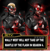 Batman, Memes, and Superman: DCTV:  WALLY WEST WILL NOT TAKE UP THE  MANTLE OF THE FLASH IN SEASON 4.  IGI DC NATION Actually I'm really okay with this , what do y'all think ? By @world_of_flash_ ! dc dccomics dceu dcu dcrebirth dcnation dcextendeduniverse batman superman manofsteel thedarkknight wonderwoman justiceleague cyborg aquaman martianmanhunter greenlantern theflash greenarrow suicidesquad thejoker harleyquinn comics injusticegodsamongus