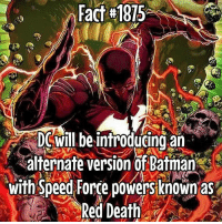 Af, Batman, and Memes: DCWill.be infroducing an  alternate version of Batman  with Speed Force powers known as  Red Death That's insane! Overpowered AF!