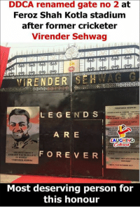 Indianpeoplefacebook, Gate, and Person: DDCA renamed gate no 2 at  Feroz Shah Kotla stadium  after former cricketer  Virender Sehwag  RENDER SERWACC  RENDER SELWAG  LE G E ND S  A R E  FORE VER  LAUGH N  IN YSELY  TRE MOST DEVASTATING M  Most deserving person for  this honour