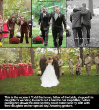 Dank, 🤖, and Daughter: De  a D Blackburn 101s  This is the moment Todd Bachman, father of the bride, stopped his  daughter's wedding to reach out ahand to her stepfather, before  ulling him down the aisle so they could stand side byside with  heir daughter on her special day. Amazing gesture. All aboard the feelbus! What an amazing gesture.