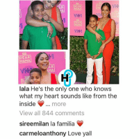 Family, Love, and Memes: DE  DEAR  DEA  DEAR  MAMA  DEAR  MAMA  AMA  lala He's the only one who knows  what my heart sounds like from the  inside  more  View all 844 comments  sireemilan la familia  carmeloanthony Love yall CarmeloAnthony shows love to his family. Do you think they will reconcile? LalaAnthony x KiyanAnthony