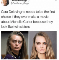 Need me a girl like Michele to push me to kill myself😍😩💯💦: De Marko Gage  N Ca De Marko Gage  Cara Delevingne needs to be the first  choice if they ever make a movie  about Michelle Carter because they  look like twin sisters Need me a girl like Michele to push me to kill myself😍😩💯💦