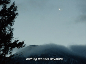 nothing matters: de  nothing matters anymore