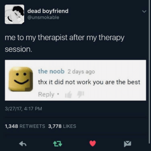 𝘧𝘰𝘭𝘭𝘰𝘸 𝘮𝘺 𝘱𝘪𝘯𝘵𝘦𝘳𝘦𝘴𝘵! → 𝘤𝘩𝘦𝘳𝘳𝘺𝘩𝘢𝘪𝘳𝘦𝘥: dead boyfriend  @unsmokable  me to my therapist after my therapy  session.  the noob 2 days ago  thx it did not work you are the best  Reply  3/27/17, 4:17 PM  1,348 RETWEETS 3,778 LIKES 𝘧𝘰𝘭𝘭𝘰𝘸 𝘮𝘺 𝘱𝘪𝘯𝘵𝘦𝘳𝘦𝘴𝘵! → 𝘤𝘩𝘦𝘳𝘳𝘺𝘩𝘢𝘪𝘳𝘦𝘥