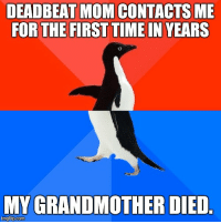 Good thing I knew better than to expect a Christmas gift or anything.: DEADBEAT MOM CONTACTS ME  FOR THE FIRST TIME IN YEARS  MYGRANDMOTHER DIED  nngflip.com Good thing I knew better than to expect a Christmas gift or anything.