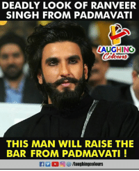Indianpeoplefacebook, Ranveer Singh, and Bar: DEADLY LOOK OF RANVEER  SINGH FROM PADMAVATI  LAUGHING  THIS MAN WILL RAISE THE  BAR FROM PADMAVATI!