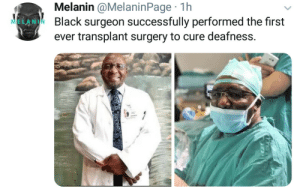 Deafness can be cured and a black surgeon performed the first surgery: Deafness can be cured and a black surgeon performed the first surgery