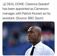 Now that's some heavy names 😳: DEAL DONE: Clarence Seedorf  has been appointed as Cameroon  manager, with Patrick Kluivert as his  assistant. (Source: BBC Sport) Now that's some heavy names 😳