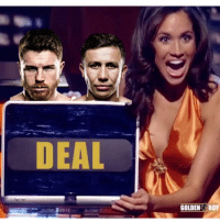 Memes, All The, and Back: DEAL  GOLDEN BOY ITS ON !!! September 15 CaneloGGG2 (Glad to see all the Back and Forth is Over) 🥊💯