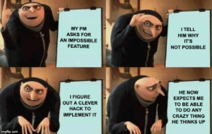 Dealing with PM's ridiculous feature requests: Dealing with PM's ridiculous feature requests