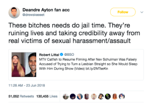 MTV handled this scandal nicely: Deandre Ayton fan acc  @drewskeeeet  Follow  These bitches needs do jail time. They're  ruining lives and taking credibility away from  real victims of sexual harassment/assault  Robert Littal@BSO  MTV Catfish to Resume Filming After Nev Schulman Was Falsely  Accused of Trying to Turn a Lesbian Straight so She Would Sleep  With Him During Show (Video) bit.ly/2MTseKn  11:28 AM-23 Jun 2018  51,052 Retweets 130,455 Likes ψ  , A m MTV handled this scandal nicely