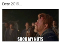 Yup thewalkingdead twdfamily twdmemes: Dear 2016  SUCK MY NUTS  UNKIE Yup thewalkingdead twdfamily twdmemes