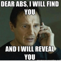 2019 goals 😂💪: DEAR ABS, I WILL FIND  YOU  AND I WILL REVEAL  YOU 2019 goals 😂💪
