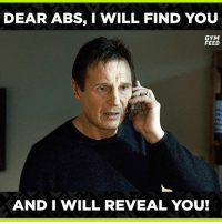 I will find you... 😎: DEAR ABS, I WILL FIND YOU  GYM  FEED  AND I WILL REVEAL YOU I will find you... 😎