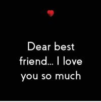 Best Friend, Memes, and Best Friends: Dear best  friend... love  you so much tag them <3