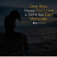 Love, Memes, and Girl: Dear Boys,  Please Don't Love  A Girl If You Can't  Marry Her  이 NowImOkay ●Via admin - @__chintu____ @_s_h_a_i_l_y_