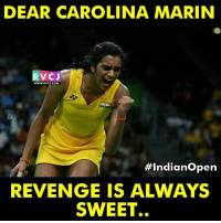 IndiaSS: P V Sindhu beats Carolina Marin 21-19, 21-16 to win her maiden India Open Super Series title rvcjinsta: DEAR CAROLINA MARIN  V CJ  WWW. RVCJ.COM  #Indian Open  REVENGE IS ALWAYS  SWEET.. IndiaSS: P V Sindhu beats Carolina Marin 21-19, 21-16 to win her maiden India Open Super Series title rvcjinsta