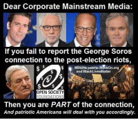 ★★★ Patriots Who Dare... Join our fight to save America! ➠ Click Here http://buff.ly/2c3yNcK #BB4SP: Dear Corporate Mainstream Media:  If you fail to report the George Soros  connection to the post-election riots,  Millions paid to MoveOn.org  and Black Lives Matter  OPEN SOCIETY  Then you are PART of the connection,  And patriotic Americans will deal with you accordingly. ★★★ Patriots Who Dare... Join our fight to save America! ➠ Click Here http://buff.ly/2c3yNcK #BB4SP