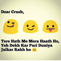 Double Tap if you feel people are jealous about you or anything related to you 🔥👌🏻: Dear Crush,  Tere Hath Me Mera Haath Ho,  Yeh Dekh Kar Puri Duniya  Jalkar Rakh ho Double Tap if you feel people are jealous about you or anything related to you 🔥👌🏻