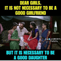 fued: DEAR GIRLS,  IT IS NOT NECESSARY TO BE A  GOOD GIRLFRIEND  JU  fǔ亘. @ A M 2 R Y L  BUT IT IS NECESSARY TO BE  A GOOD DAUGHTER