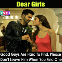 Memes, 🤖, and Dears: Dear Girls  RVCJ  WWW.RVCJ.COM  Good Guys Are Hard To Find, Please  Don't Leave Him When You Find One To all the girls.