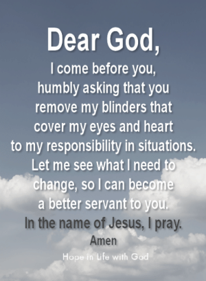 Dear God I Come Before You Humbly Asking That You Remove ...