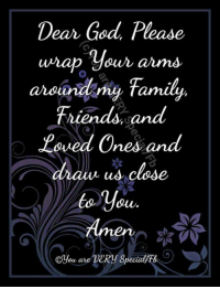 Thank you Lord! Gentle hugs xoxo Leana  You are VERY Special Join our PUBLIC GROUP at: https://www.facebook.com/groups/YouareVERYSpecialbyLeana/: Dear God, Please  uhap your atms  aroandiny Family  friends and  Laed Ones and  drau us clese  o you  Amen  na your  y*  auu us.  OYou are DeRy Special F  ©gou are Thank you Lord! Gentle hugs xoxo Leana  You are VERY Special Join our PUBLIC GROUP at: https://www.facebook.com/groups/YouareVERYSpecialbyLeana/