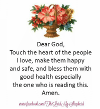 Amen!: Dear God  Touch the heart of the people  I love, make them happy  and safe, and bless them with  good health especially  the one who is reading this.  Amen Amen!