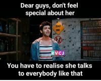 Memes, 🤖, and Her: Dear guys, don't feel  special about her  DEAD  END  THE RET  FLATULENCE ALLOM  MY TEAM  E FRE  OUTENSI  WWW.RVCJ.COM  SELECTIVE HEARING  You have to realise she talks  to everybody like that Dear guys, rvcjinsta